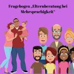 """Fragebogen """"Elternberatung bei Mehrsprachigkeit"""""""